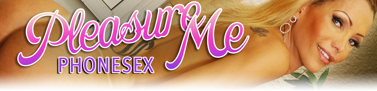 Pleasure Me Phonesex – Sensual and firey phonesex with a gorgeous dominant transwoman!